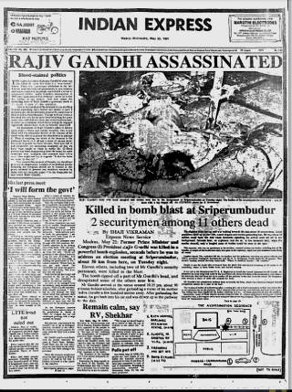 India and the world were stunned to wake up to read headlines that read Rajiv Gandhi was assassinated while on the campaign trail