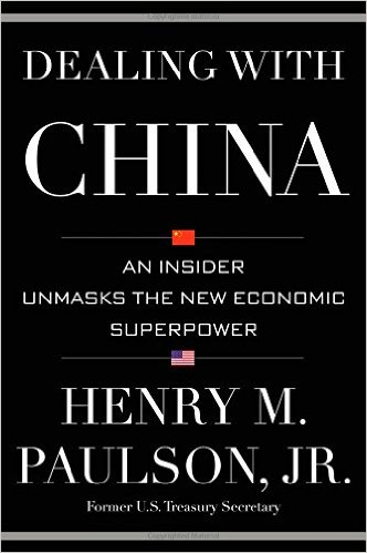 Dealing with China by Hank Paulson