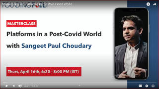 Platforms in a Post-COVID World: Masterclass with Sangeet Paul Choudary